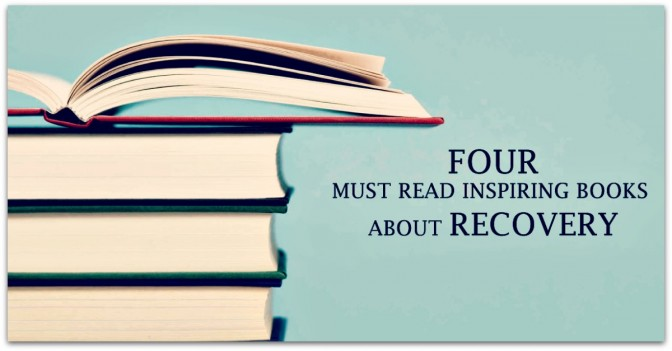 4 Must Read Inspiring Books about Recovery